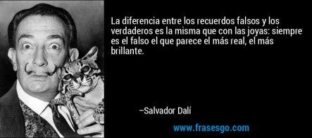 frase-la_diferencia_entre_los_recuerdos_falsos_y_los_verdaderos_es-salvador_dali